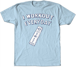 Image Closeup for I Workout Every Day T-Shirt