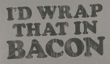 Image for Bacon T-Shirt - I'd Wrap That in Bacon