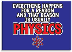 Image for Everything Happens For A Reason - Physics magnet