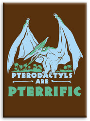 Image for Pterodactyls are Pterrific magnet