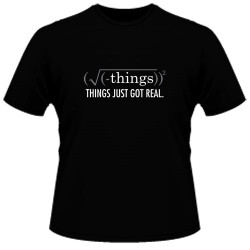 Image Closeup for Things Just Got Real T-Shirt