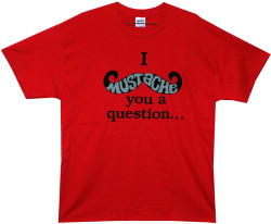 Image Closeup for I Mustache You a Question T-Shirt