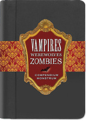 Image for Vampires Werewolves Zombies Compendium Monstrum Little Black Book
