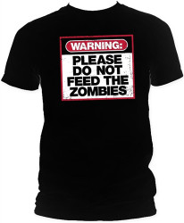 Image Closeup for Zombie T-Shirt - Warning: Do Not Feed the Zombies