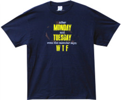 Image Closeup for Even the Calender Says WTF T-Shirt