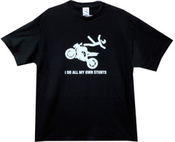 Image for I Do All My Own Stunts - Motorcycle T Shirt