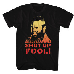 Image for Mr. T T-Shirt - Shut Up Fool!