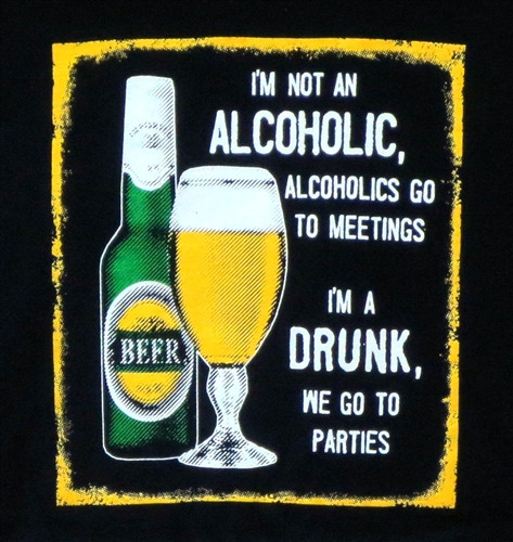 f711b8d4 ... not an Alcoholic I'm a Drunk T-Shirt. Loading zoom