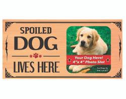 Spoiled Dog Wood Sign With Picture Area
