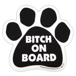Bitch On Board Paw Magnet