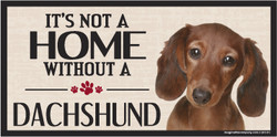 Its Not A Home Without A DACHSHUND Wood Sign
