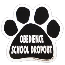 Obedience School Dropout Paw Magnet