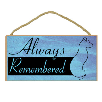 Always Remembered Wood Sign
