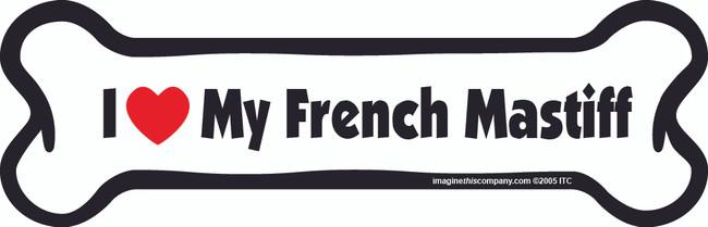 I Love My French Mastiff Bone Magnet