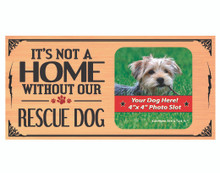 Its Not A Home Without Our Rescue Dog Wood Sign