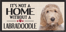 Its Not A Home Without A LABRADOODLE Wood Sign