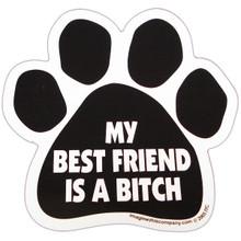 My Best Friend Is A Bitch Paw Magnet