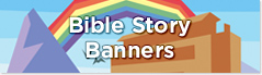 Bible Story banner sets
