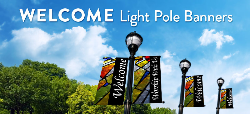 Church Banners Welcome Banners Welcome Light Pole