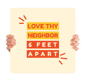 COVID ReOpen Handheld - Style 14 - Love Thy Neighbor