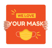 COVID ReOpen Handheld - Style 14 - We Love Your Mask