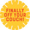 Finally Off Your Couch Circle Floor Decal - Adhesive Vinyl Sticker