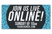 Join Us Live Online! Customizable outdoor vinyl banner