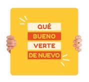 COVID ReOpen Handheld - Style 14 Spanish - Qué Bueno Verte de Nuevo