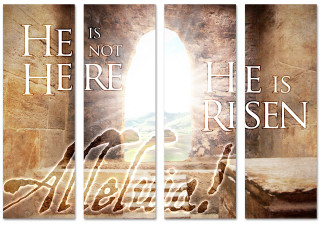 He is not here, He is Risen set of 4 banners