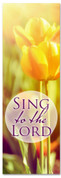 Worship banner with flowers - Sing to the Lord