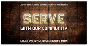 Serve with our community - 4x8 big church banner