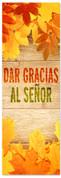 Fall Harvest naranja leaves Spanish banner for church - Dar Gracias Al Senor