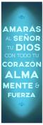 azul Espanol commandment banner - Amaras al senor tu dios con todo tu corazon, alma, mente, y fuerza