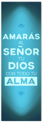 azul Christian Spanish banner - Amaras al senor tu dios con todo tu alma