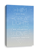 Canvas Print of Psalm 136  - To Him who made great lights, His love endures forever
