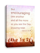 Hebrews 10:26 Canvas print - Encourage one another as the day nears