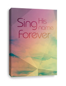 Sing His Name Forever Christian Canvas Print