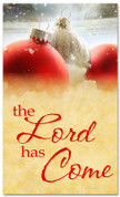 Red & white Christmas ornaments banner - Lord has Come