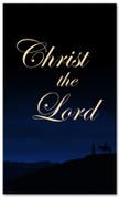 4x6 Christ the Lord - Christmas banner church décor