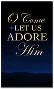O Come Let Us Adore Him - guiding star Christmas banner