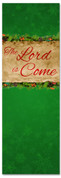 The Lord has Come Christmas church banner - Green