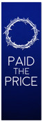 Blue Easter Banner - Jesus Paid the Price (blue banner with crown of thorns)