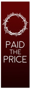 Easter Banner - Jesus Paid the Price (Red banner with crown of thorns)