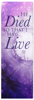 He Died so that we may Live Lent Banner