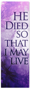 He died so that we may live lent banner version 2