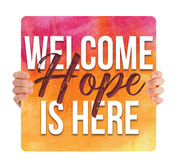 Welcome Hope is Here HHE016