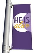 He is Alive light pole banner in vinyl