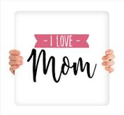 I Love Mom MD082