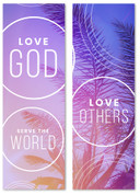 Love God Love Others Serve the world banners in fabric