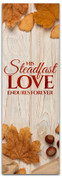Traditional wood panel banner Steadfast love endures forever